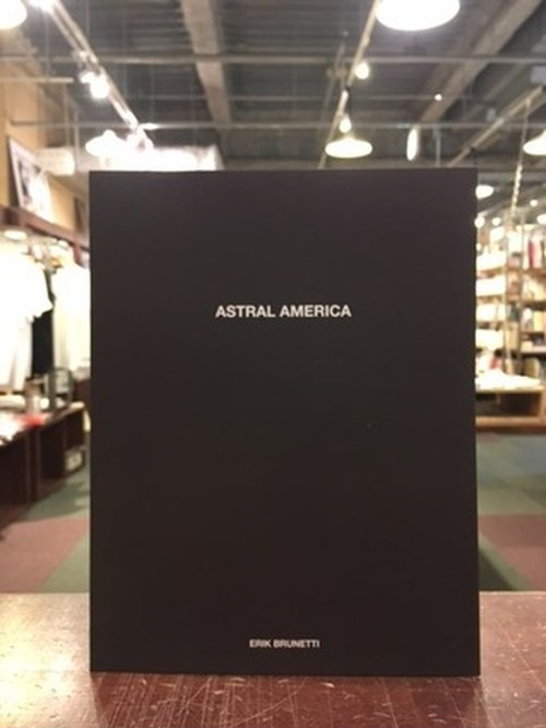 【BOOK】ASTRAL AMERICA|Erik Brunetti