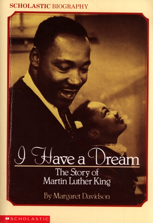 I Have a Dream: The Story of Martin Luther King / Margaret Davidson