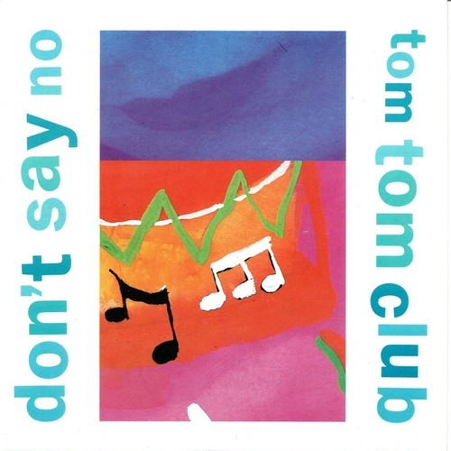 【7inch・英盤】Tom Tom Club / Don't Say No