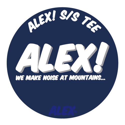 """ ALEX! "" (WE MAKE NOISE AT MOUNTAINS) S/S TEE"