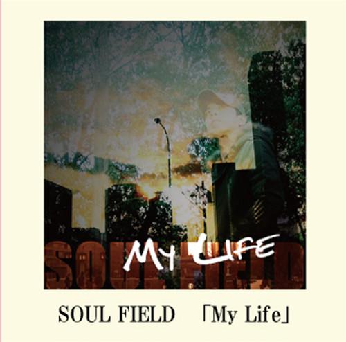 My Life / SOUL FIELD