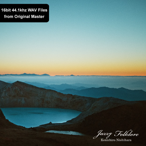 Jazzy Folklore (Download) / Kenichiro Nishihara  =16bit 44.1khz WAV Files from Original Master=