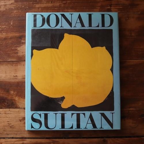 Donald Sultan. ドナルド・スルタン /Donald Sultan; Ian Dunlop; Lynne Warren; Museum of Contemporary Art (Chicago, Ill.)