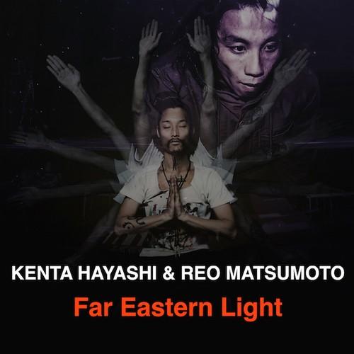 Far Eastern Light (KENTA HAYASHI x REO MATSUMOTO 松本族)