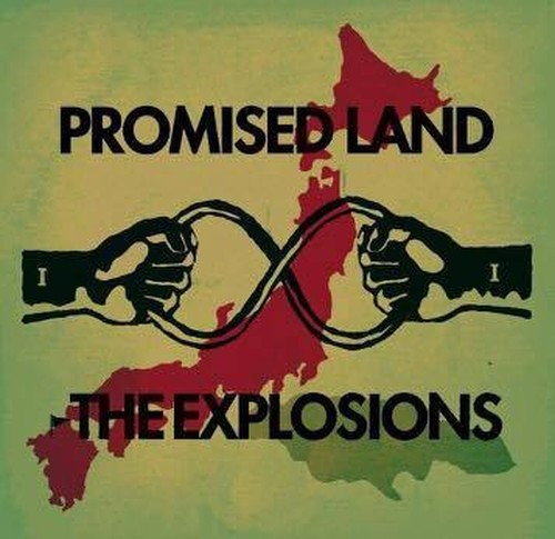 THE EXPLOSIONS / PROMISED LAND
