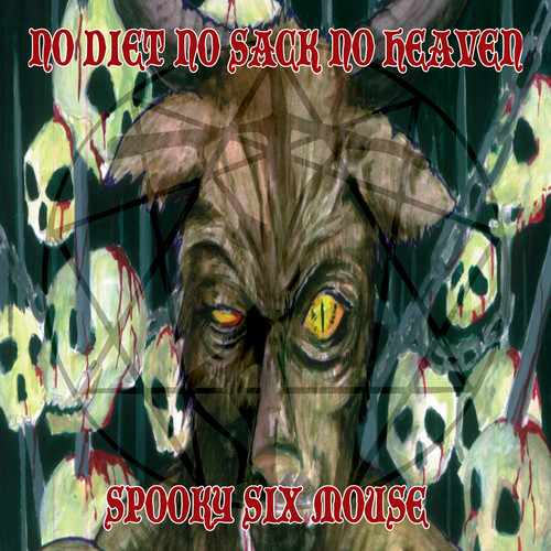 【SPOOKY SIX MOUSE】NO DIET NO SACK NO HEAVEN