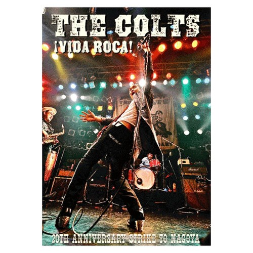 "*THE COLTS LIVE DVD """"VIDA ROCA! STRIKE TO NAGOYA.   RVDV-002"