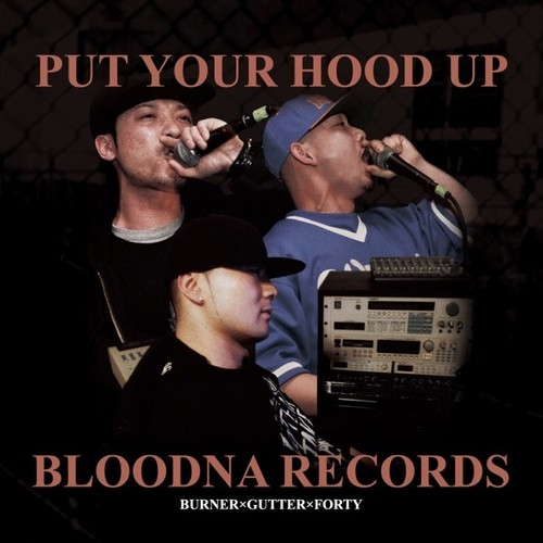 """PUT YOUR HOOD UP""/BLOODNA RECORDS"
