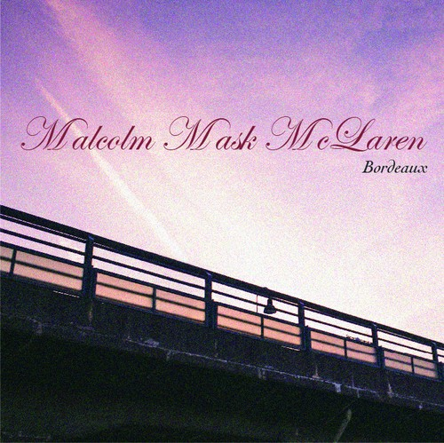 Malcolm Mask McLaren/1st SINGLE「Bordeaux」