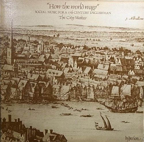 【LP】THE CITY WAITES/How The World Wags-Social Music For A 17th Century Englishman