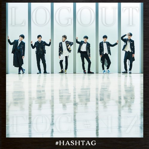 【#HASHTAG】LOG OUT(CD+DVD)【通常版】
