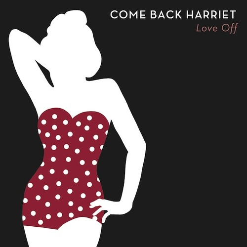 Come Back Harriet『Love Off』CD