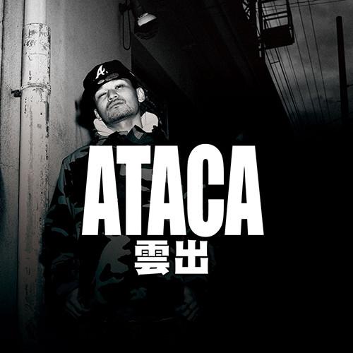 ATACA  「 雲出  」