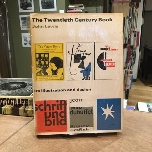 The Twentieth Century Book: its illustration and design / John Lewis(ジョン・ルイス)