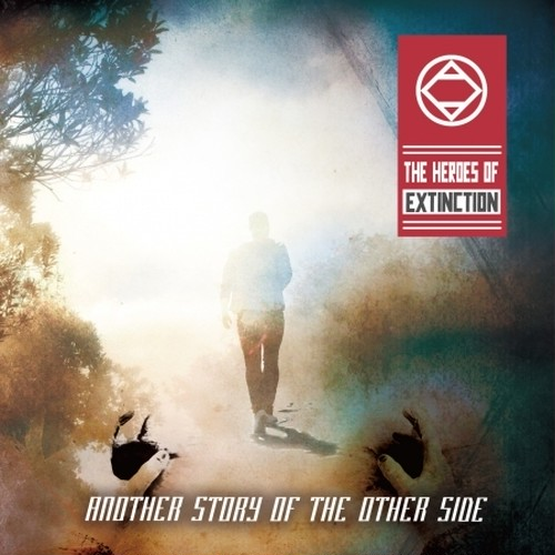 THE HEROES OF EXTINCTION / ANOTHER STORY OF THE OTHER SIDE