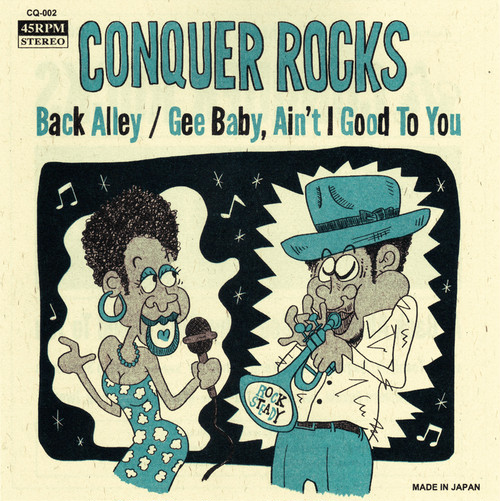 Back Alley / Gee Baby, Ain't I Good To You - CONQUER ROCKS