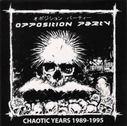 OPPOSITION PARTY - Chaotic Years 1989-1995 CD