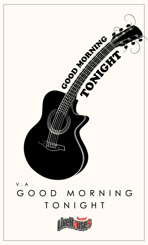 ■V.A  GOOD MORNING TONIGHT -For Our Live Houses-