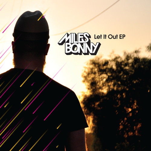 "【12""】Miles Bonny - Let It Out EP (produced by Ta-ku)"