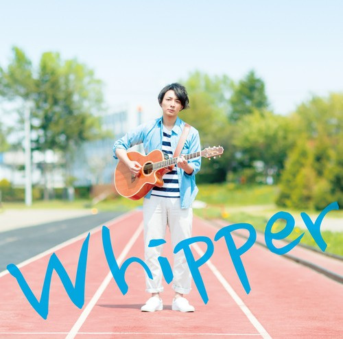 2nd Single『Whipper』