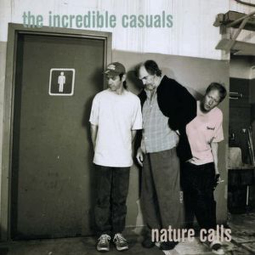 The  Incredible Casuals – Nature Calls   CD