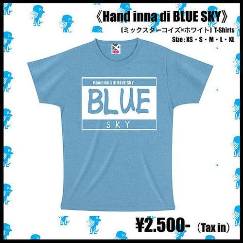 Hand inna di BLU SKY T-SHRT  【ミックスターターコイズ×ホワイト】