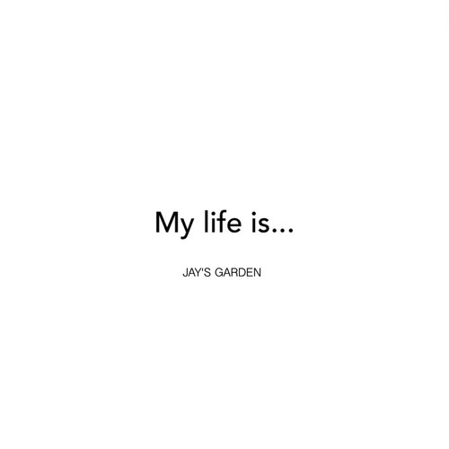 My life is…