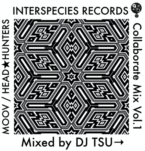 DJ TSU→ 〜INTERSPECIES RECORDS Collaborate Mix Vol.1〜