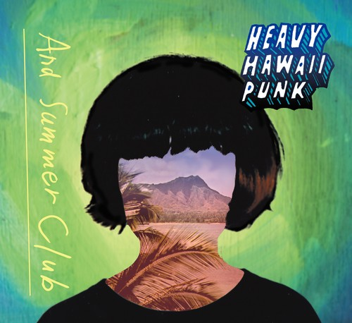 And Summer Club / HEAVY HAWAII PUNK
