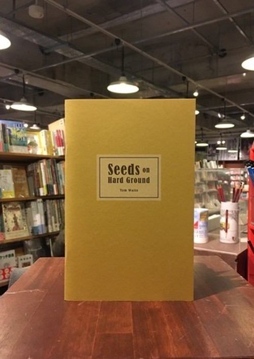 【chapbook】Seeds on Hard Ground / Tom Waits
