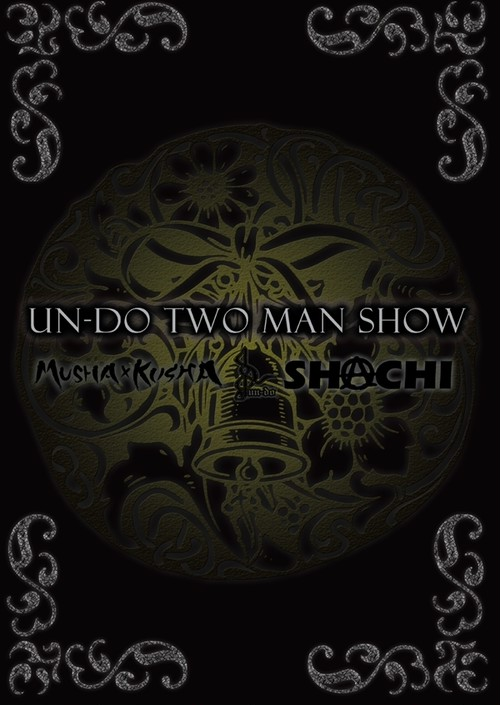 UN-DO TWO MAN SHOW