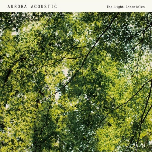Aurora Acoustic - The Light Chronicles 「Best Of Aurora Acoustic」(Seeds And Ground:SAGCD030)