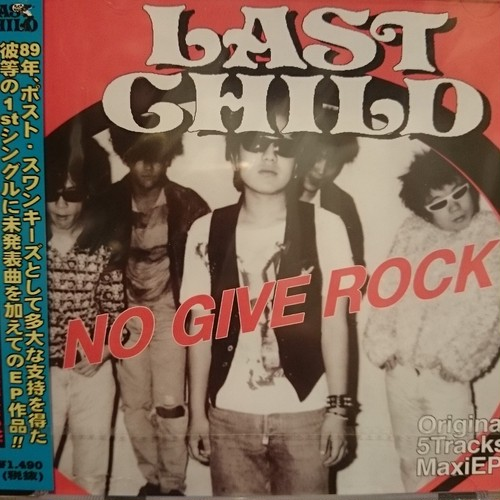 LAST CHILD/NO GIVE ROCK