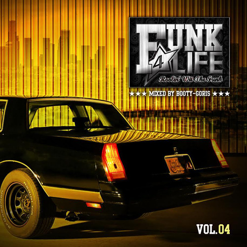 BOOTY-GORIS / FUNK 4 LIFE vol.04 (MIX CD)