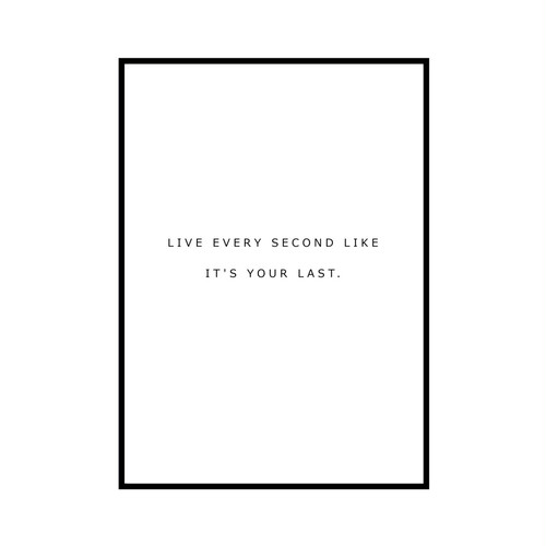 """LIVE EVERY SECOND..."" INSPIRATIONシリーズ [SD-000583] A4サイズ ポスター単品"