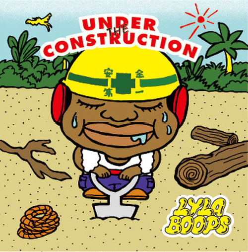 LYLA BOOPS 2nd Album 『UNDER THE CONSTRUCTION』