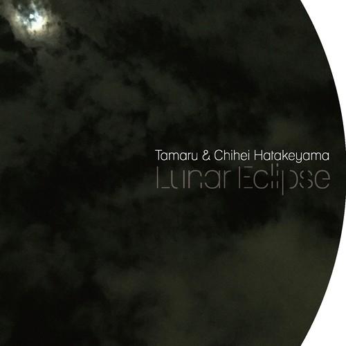 Tamaru & Chihei Hatakeyama / Lunar Eclipse