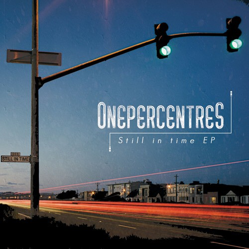 ONEPERCENTRES / Still in time EP