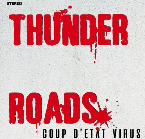 The Thunderroads / Coup d'etat virus 7""