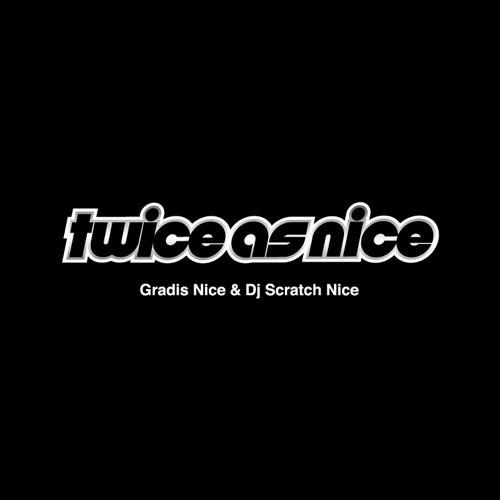 【予約受付中!!2019年2月6日発売!!】GRADIS NICE & DJ SCRATCH NICE /Twice As Nice
