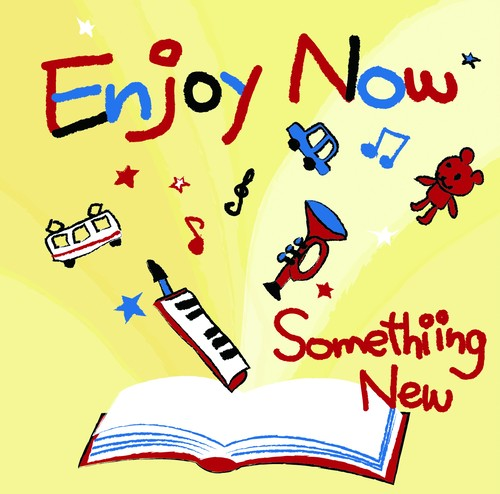 Somethiing New/Enjoy Now