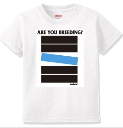 moke(s) 「ARE YOU BREEDING?」Tシャツ WHITE