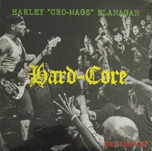 Harley Flanagan ‎- Hard-Core (Dr Know EP) LP