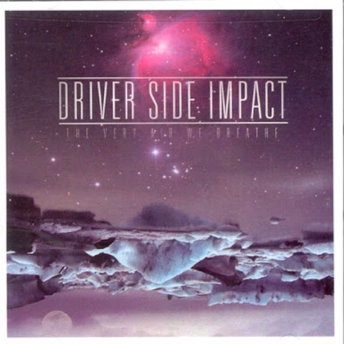 【USED】DRIVER SIDE IMPACT / THE VERY AIR I BREATHE