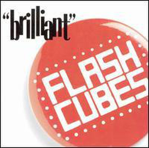 Flashcubes / Brilliant (LP)