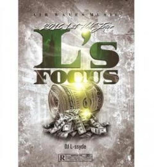 """L's FOCUS"" -2016 1st Half Juice- DJ L-ssyde"