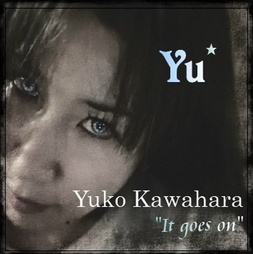Yuko Kawahara    It goes on