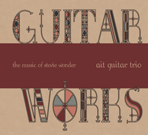 "ait guitar trio "" GUITAR WORKS "" -the music of stevie wonder-"