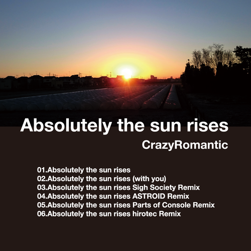 Absolutely the sun rises / CrazyRomantic