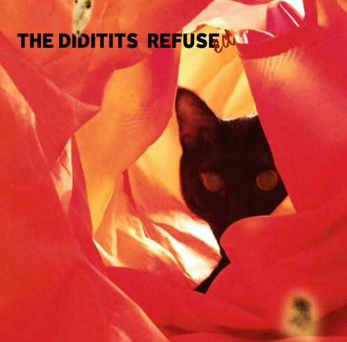 THE DIDITITS / REFUSE (限定特典カバー曲1曲収録CDR)